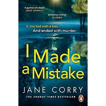 I Made a Mistake - The compelling new thriller from the SUNDAY TIMES b