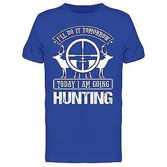 Today Im Hunting Tee Men's -Image by Shutterstock Men's T-shirt