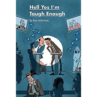 Hell Yes I'm Tough Enough by Ben Alderton - 9781910067789 Book