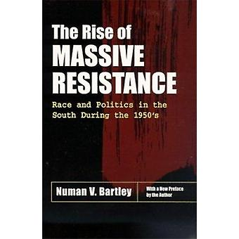 The Rise of Massive Resistance - Race and Politics in the South During