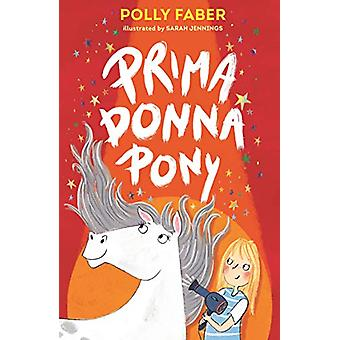 Prima Donna Pony by Polly Faber - 9781406389005 Book
