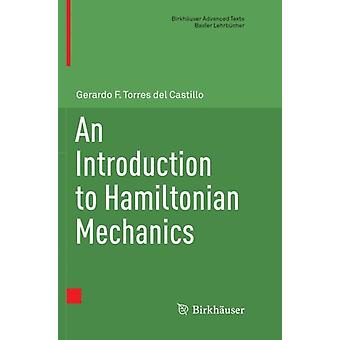 An Introduction to Hamiltonian Mechanics by Torres del Castillo & Gerardo F.