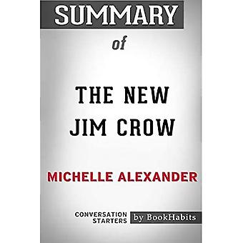 Summary of The New Jim Crow by Michelle Alexander:� Conversation Starters