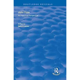 John Foxe by Edited by David Loades