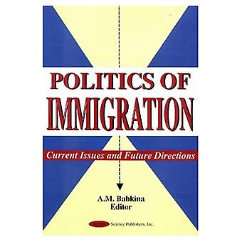 Politics of Immigration : Current Issues and Future Directions