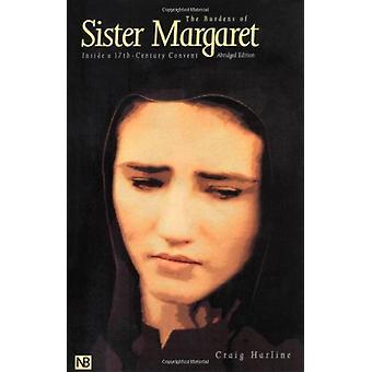 Syster Margarets bördor - Inuti ett kloster från 1600-talet