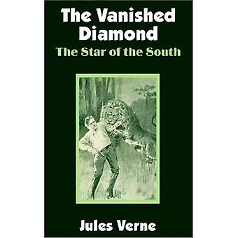 The Vanished Diamond - The Star of the South by Jules Verne - 97814101