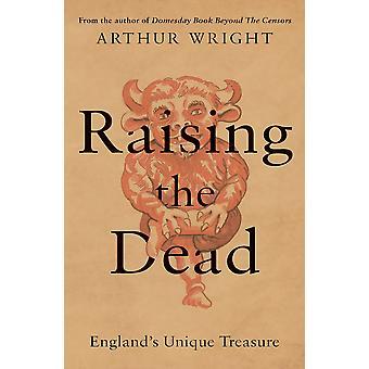 Raising the Dead Englands Unique Treasure