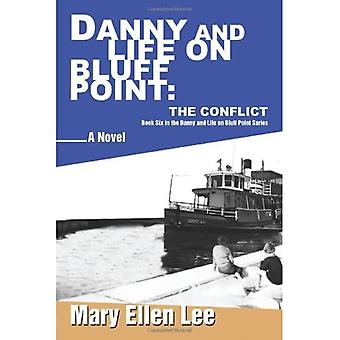 Danny and Life on Bluff Point: The Conflict:Book Six in the Danny and Life� on Bluff Point Series