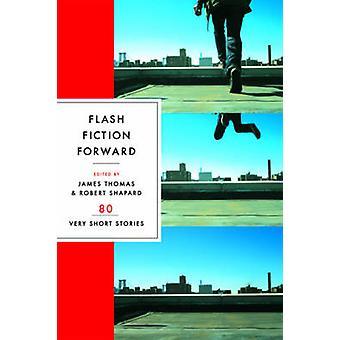 Flash Fiction Forward 80 Very Short Stories av Redigerad av Robert Shapard & Redigerad av James Thomas