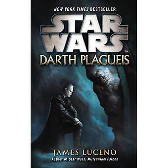 Star Wars - Darth Plagueis by James Luceno - 9780099542643 Book
