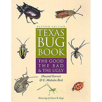 Texas Bug kirja - hyvä - paha - ja ruman Howard Garrett-