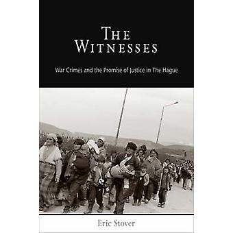 Les témoins - Crimes de guerre et la promesse de Justice à la Haye par