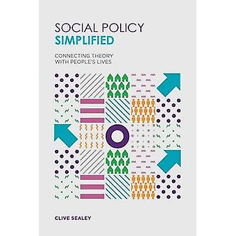 Social Policy Simplified - Connecting Theory with People's Lives by Cl
