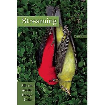 Streaming by Allison Adelle Hedge Coke - 9781566893756 Book