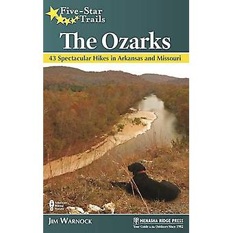 Five-Star Trails - The Ozarks - 43 Spectacular Hikes in Arkansas and Mi