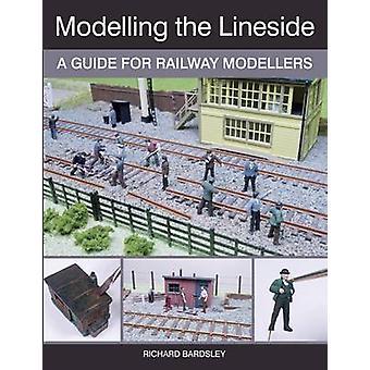 Modellierung der streckenseitige - einen Leitfaden für Eisenbahn-Modellbauer von Richard Bard