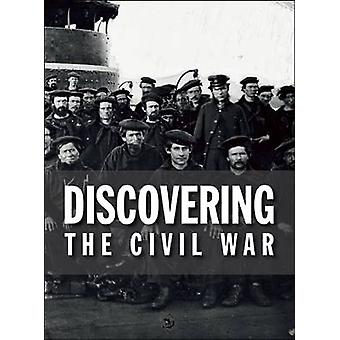 Discovering the Civil War by National Archives Experience's Exhibitio