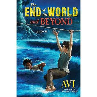 The End of the World and Beyond by Avi - 9781616205652 Book