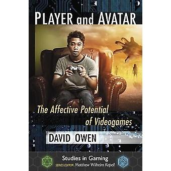 Player and Avatar - The Affective Potential of Videogames by Owen Davi