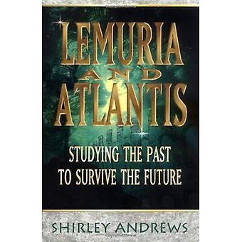 Lemuria en Atlantis: bestuderen van het verleden om te overleven van de toekomst