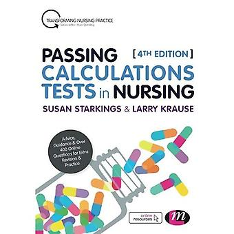 Passing Calculations Tests in�Nursing: Advice, Guidance and�Over 400 Online Questions for�Extra Revision and Practice�(Transforming Nursing Practice�Series)