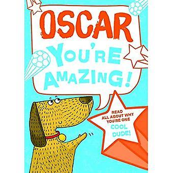 Oscar - vous êtes incroyable!