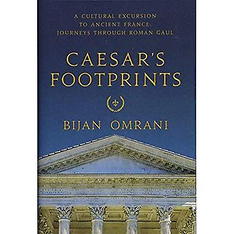 Caesar`s Footprints - A Cultural Excursion to Ancient France: Journeys Through Roman Gaul