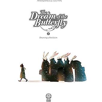 The Dream of the Butterfly� Part 2: Dreaming a Revolution