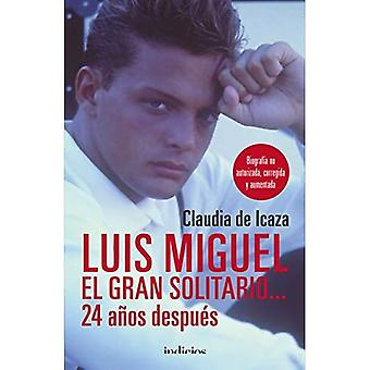 Luis Miguel, El Solitario de Gran... 24 Anos Despues