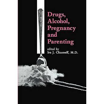 Drogen Alkohol Schwangerschaft und Elternschaft von Chasnoff & I.J.