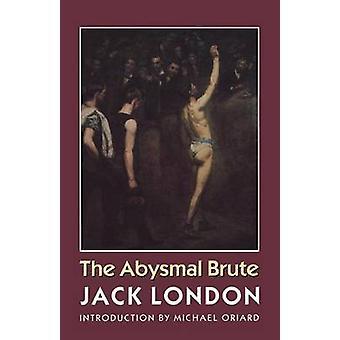 L'épouvantable Brute par Londres & Jack