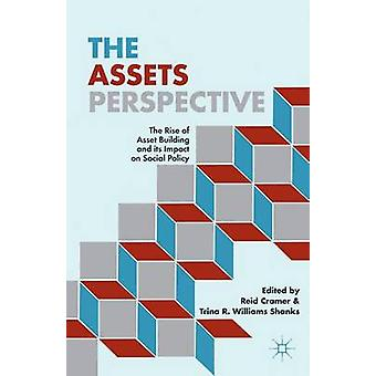 The Assets Perspective The Rise of Asset Building and Its Impact on Social Policy by Cramer & Reid
