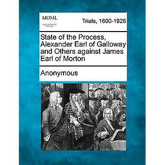 Zustand des Prozesses Alexander Earl of Galloway und andere gegen James Earl of Morton von anonym