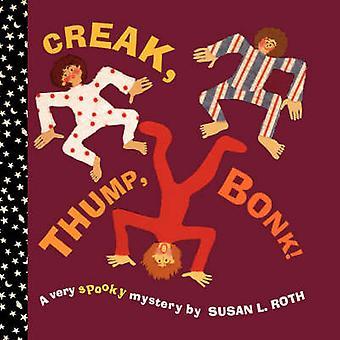 Creak Thump Bonk by Roth & J.D.