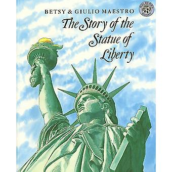 The Story of the Statue of Liberty by Betsy Maestro - Giulio Maestro