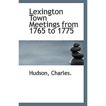 Lexington Town Meetings from 1765 to 1775 by Hudson Charles - 9781113