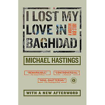 I Lost My Love in Baghdad - A Modern War Story by Michael Hastings - 9