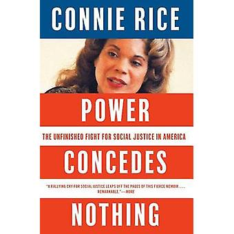 Power Concedes Nothing - The Unfinished Fight for Social Justice in Am