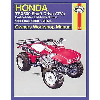Honda TRX300 Shaft Drive ATVs Owners Workshop Manual - 1988 to 2000 (2