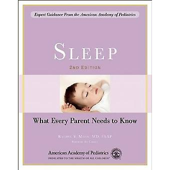 Sleep - What Every Parent Needs to Know by American Academy of Pediatr
