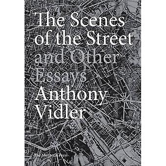 The Scenes of the Street and Other Essays by Anthony Vidler - 9781580