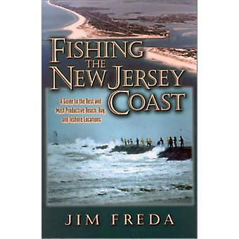 Fishing the New Jersey Coast - A Guide to the Best and Most Productive