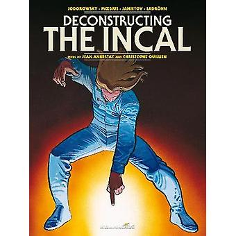 Deconstructing The Incal by Christophe Quillien - 9781594656903 Book