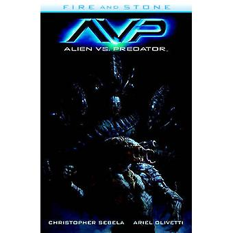 Alien vs. Predator - Fire and Stone by Chris Sebela - 9781616556914 Bo