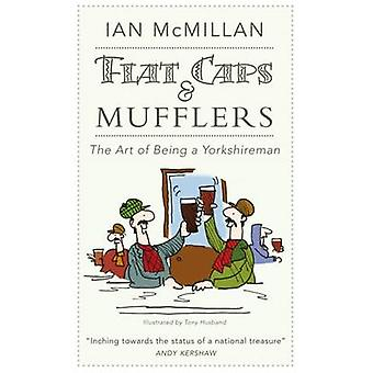 Flat Caps & Mufflers by Ian McMillan - 9781855683532 Book