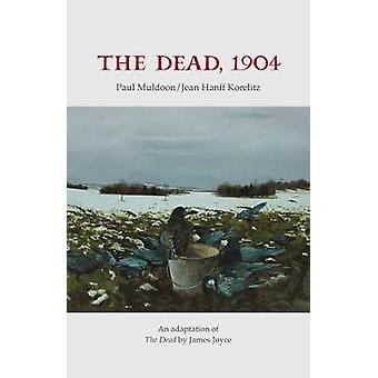 The Dead - 1904 - An adaptation of The Dead by James Joyce by The Dead