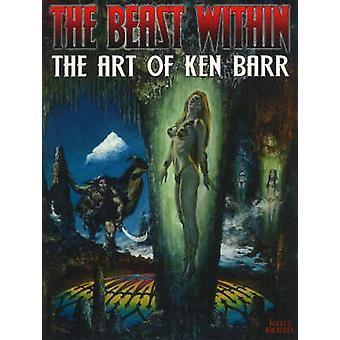 The Beast within - The Art of Ken Barr by Ken Barr - 9780865621565 Book