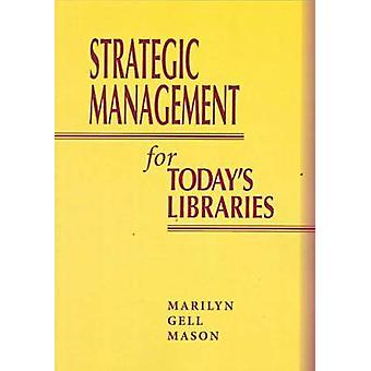 Strategic Management for Today's Libraries - 9780838907573 Book