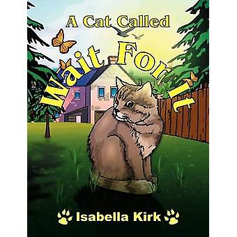A Cat Called Wait For It by Kirk & Isabella